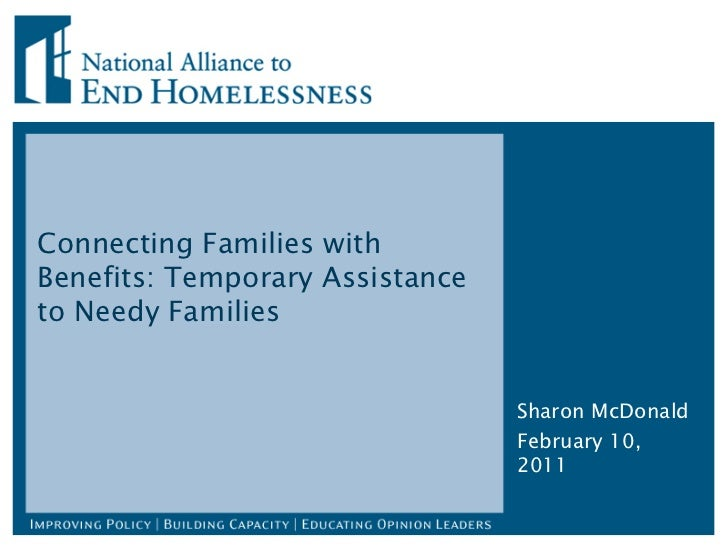Connecting Families with Benefits: Temporary Assistance to Needy Families Sharon McDonald February 10, 2011