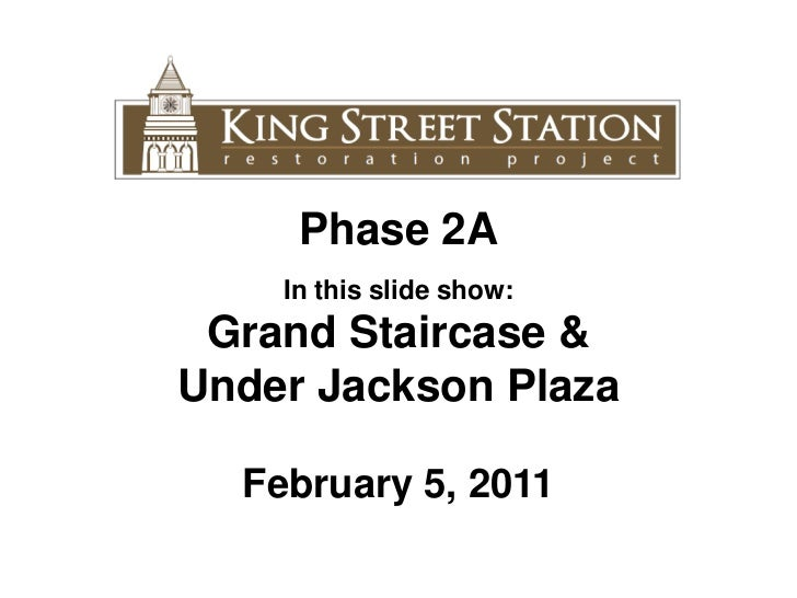Phase 2A<br />In this slide show: <br />Grand Staircase & <br />Under Jackson Plaza<br />February 5, 2011<br />