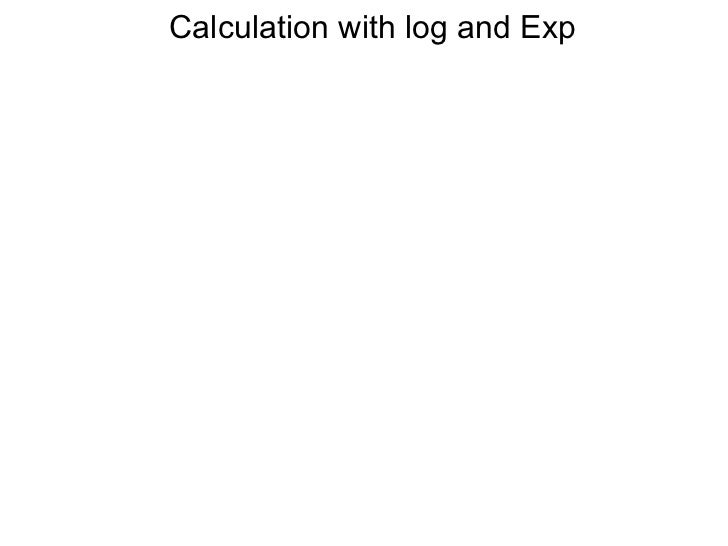 Calculation with log and Exp