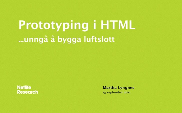 Martha Lyngnes: Prototyping før utvikling: Unngå å bygga luftslott (Webdagene 2011)