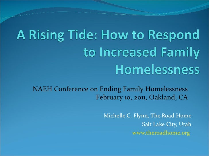 Michelle C. Flynn, The Road Home Salt Lake City, Utah www.theroadhome.org   NAEH Conference on Ending Family Homelessness ...