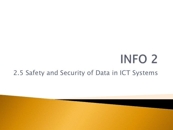2.5 Safety and Security of Data in ICT Systems