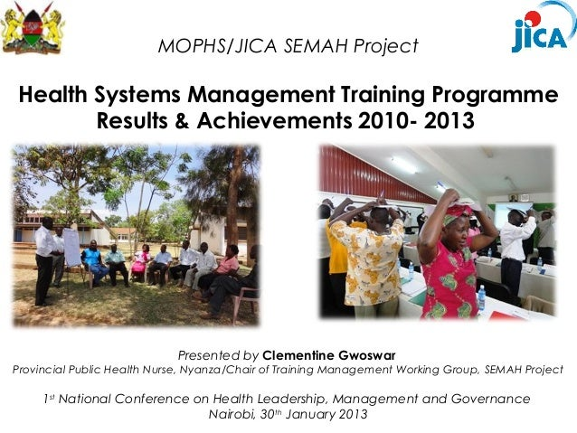 MOPHS/JICA SEMAH ProjectHealth Systems Management Training Programme       Results & Achievements 2010- 2013              ...