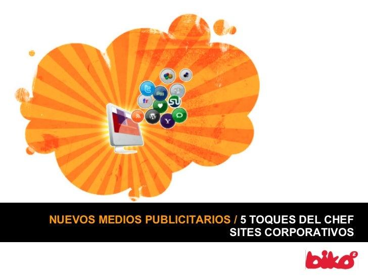 NUEVOS MEDIOS PUBLICITARIOS / 5 TOQUES DEL CHEF                           SITES CORPORATIVOS