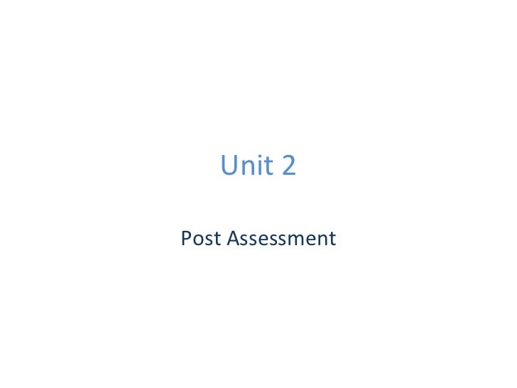 Unit 2 Post Assessment