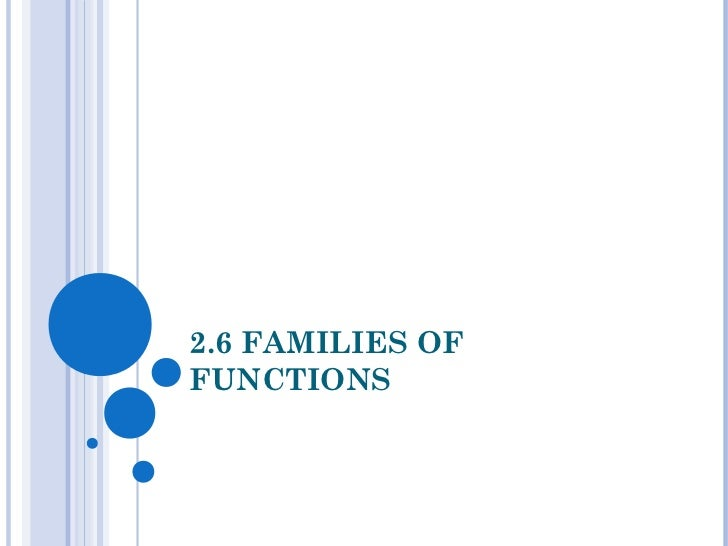 2.6 FAMILIES OFFUNCTIONS