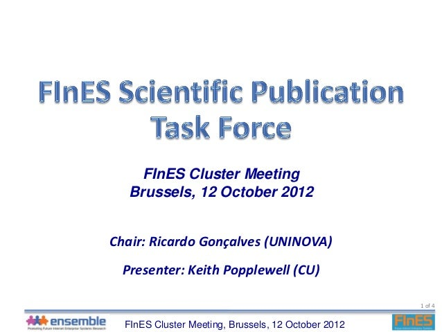 FInES Cluster Meeting  Brussels, 12 October 2012Chair: Ricardo Gonçalves (UNINOVA) Presenter: Keith Popplewell (CU)       ...