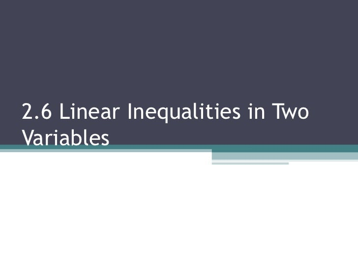 2.6 Linear Inequalities in Two Variables