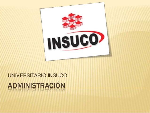 ADMINISTRACIÓNUNIVERSITARIO INSUCO