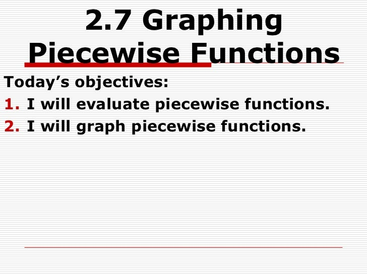2.7 graphing piecewise functions