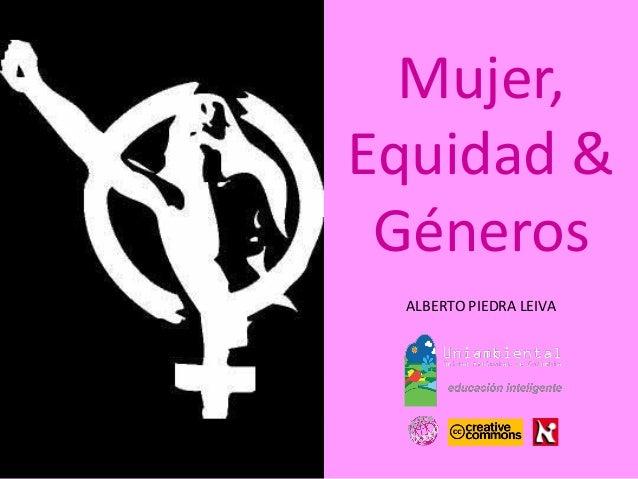 ALBERTO PIEDRA LEIVA  Mujer,  Equidad & Géneros
