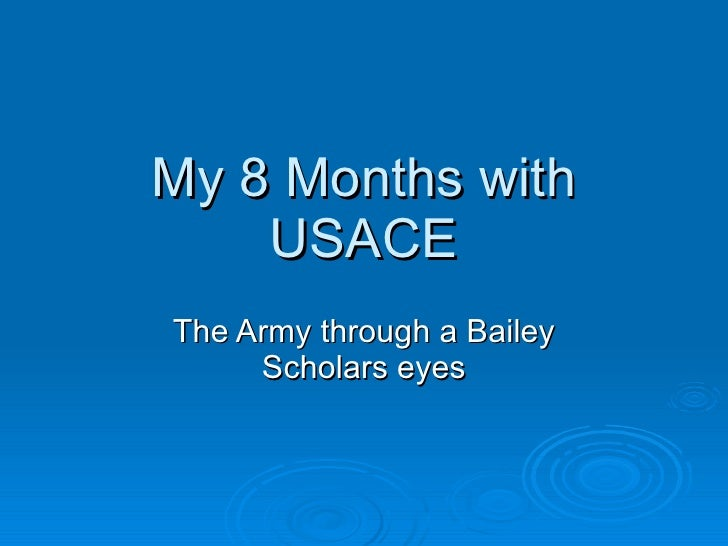 My 8 Months with USACE The Army through a Bailey Scholars eyes