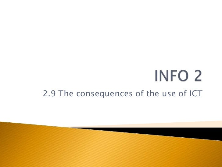 2.9 The consequences of the use of ICT