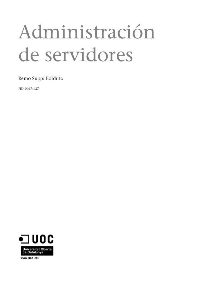 Administraciónde servidoresRemo Suppi BoldritoPID_00174427