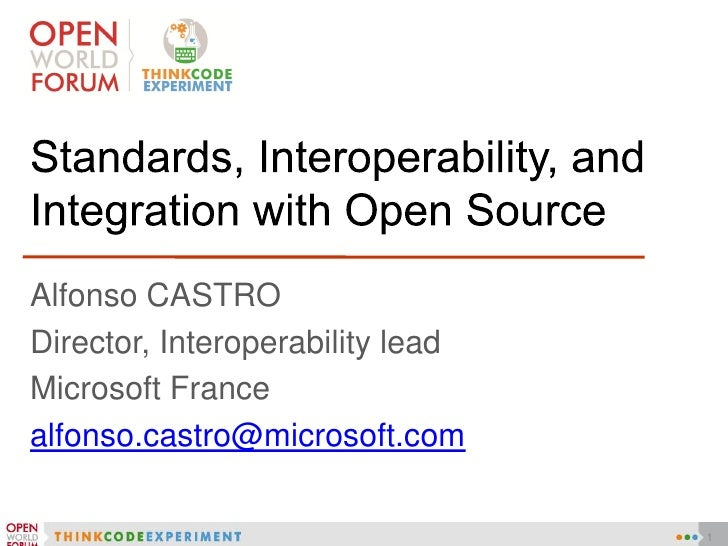 Standards , interoperability and integration with Open Source / Alfonso Castro
