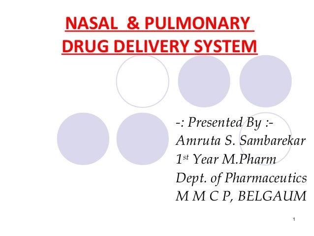 NASAL & PULMONARYDRUG DELIVERY SYSTEM           -: Presented By :-           Amruta S. Sambarekar           1st Year M.Pha...