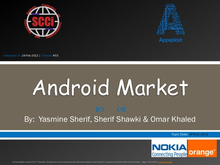 Instructed on: 24-Feb-2012 | Tutorial: #03                            Android Market                                      ...
