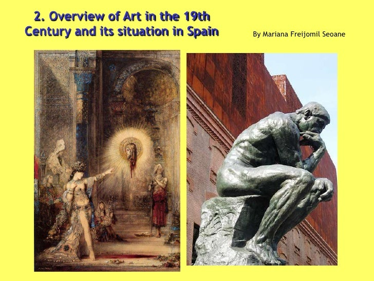 2. Overview of Art in the 19th Century and its situation in Spain<br />By Mariana Freijomil Seoane<br />