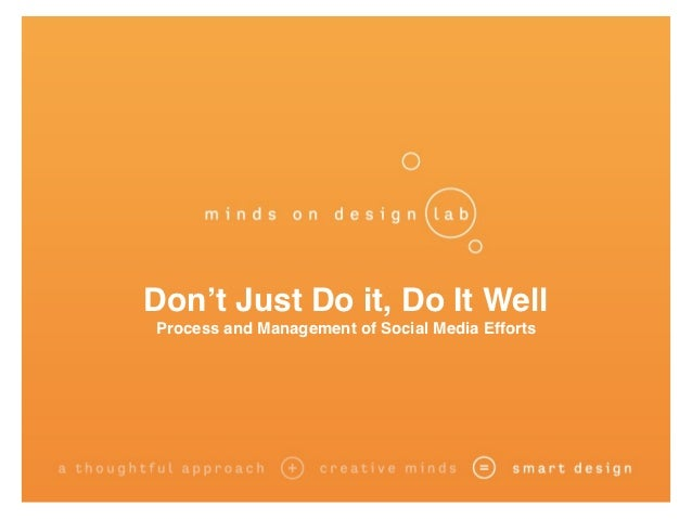 Don't Just Do it, Do It WellProcess and Management of Social Media Efforts