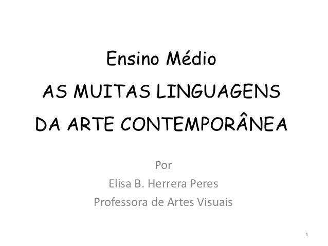 2- Ensino Médio- As muitas linguagens da arte contemporânea