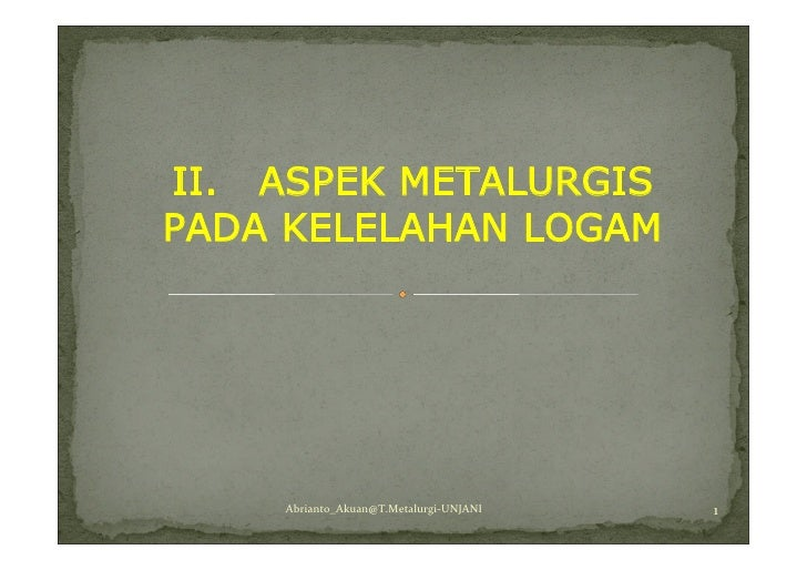 2-Aspek Metalurgis Thd Kelelahan Logam (AA)