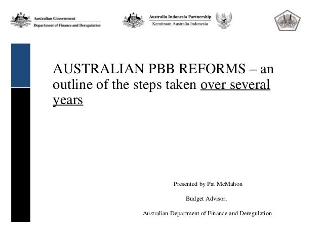 AUSTRALIAN PBB REFORMS – anoutline of the steps taken over severalyears                          Presented by Pat McMahon ...