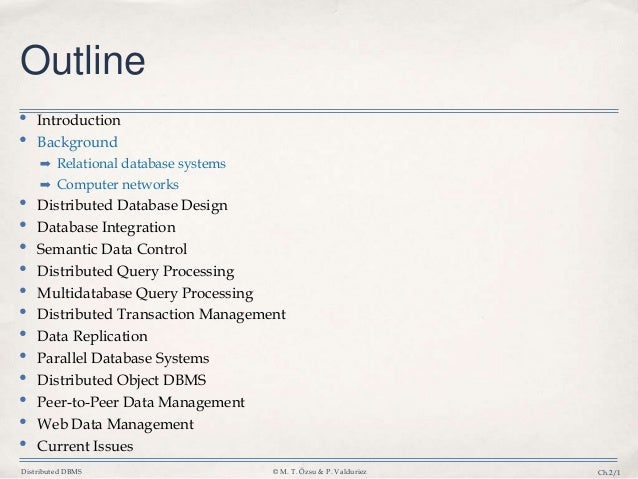 Distributed DBMS © M. T. Özsu & P. Valduriez Ch.2/1 Outline • Introduction • Background ➡ Relational database systems ➡ Co...