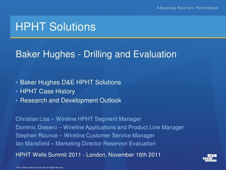 HPHT Solutions: Drilling and Evaluation – Presented by Christian Liss, Wireline HPHT Segment Manager at Baker Hughes
