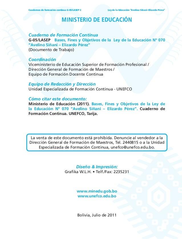 "1 Ley de la Educación ""Avelino Siñani–Elizardo Pérez""Cuadernos de formación continua G-05/LASEP 2 MINISTERIO DE EDUCACIÓN ..."