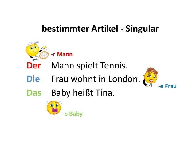 bestimmter Artikel - Singular     -r MannDer Mann spielt Tennis.Die Frau wohnt in London.                                 ...