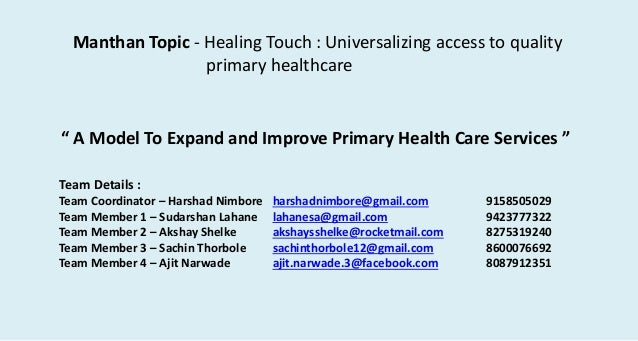 "Manthan Topic - Healing Touch : Universalizing access to quality primary healthcare "" A Model To Expand and Improve Primar..."