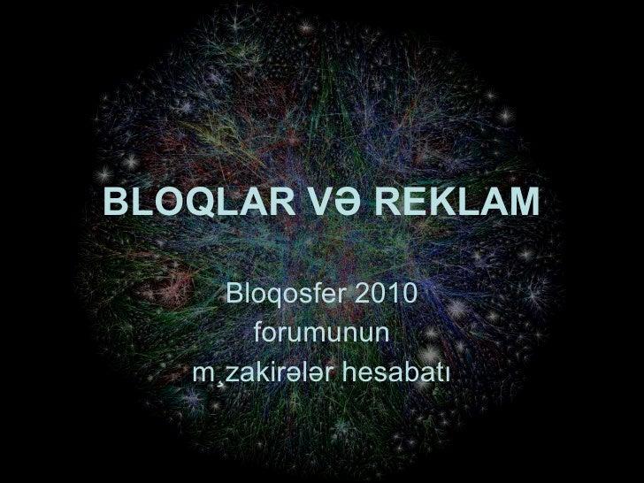 BLOQLAR VƏ REKLAM Bloqosfer 2010 forumunun müzakirələr hesabatı