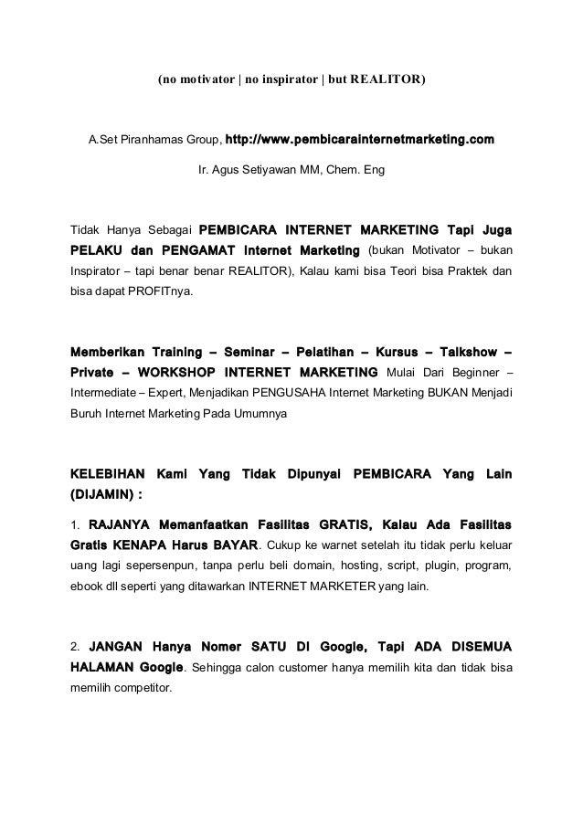 (no motivator | no inspirator | but REALITOR)A.Set Piranhamas Group, http://www.pembicarainternetmarketing.comIr. Agus Set...