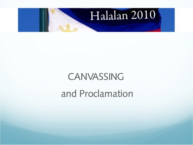 CANVASSING and Proclamation