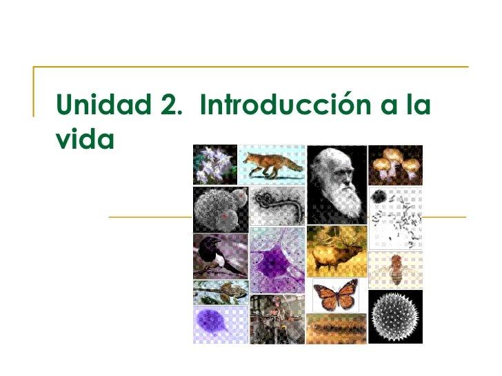 Unidad 2.  Introducción a la vida