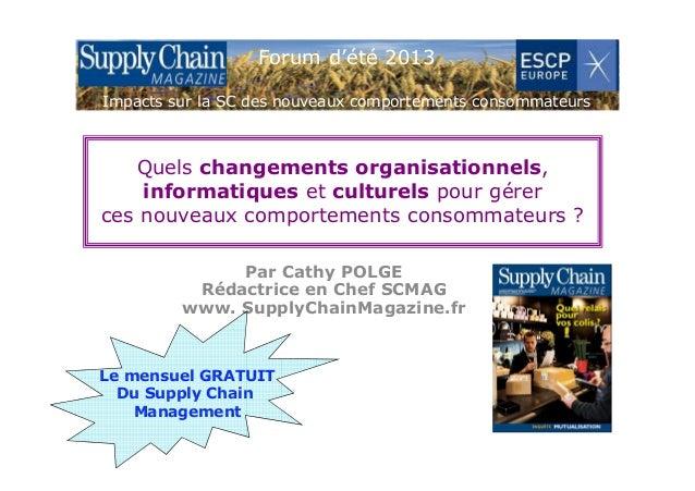 Forum d'été 2013 Impacts sur la SC des nouveaux comportements consommateurs Quels changements organisationnels, informatiq...