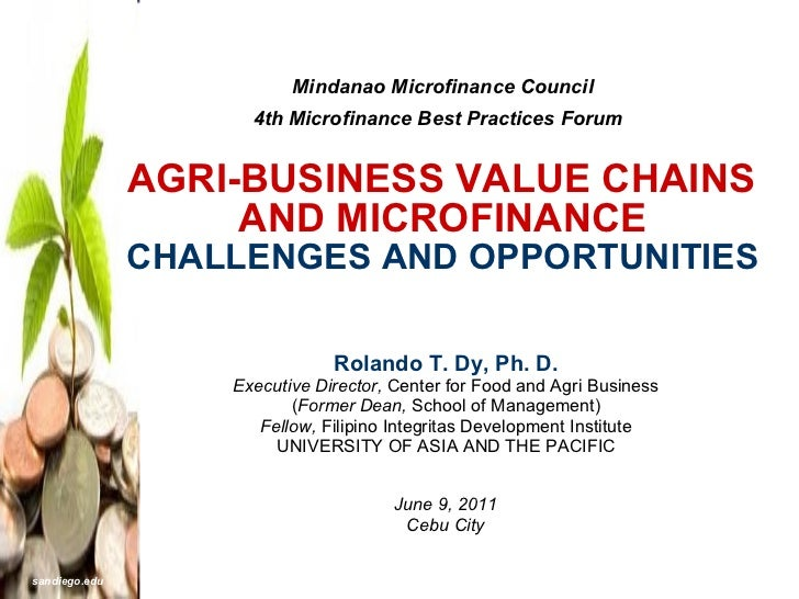 Mindanao Microfinance Council 4th Microfinance Best Practices Forum     AGRI-BUSINESS VALUE CHAINS  AND MICROFINANCE CHALL...