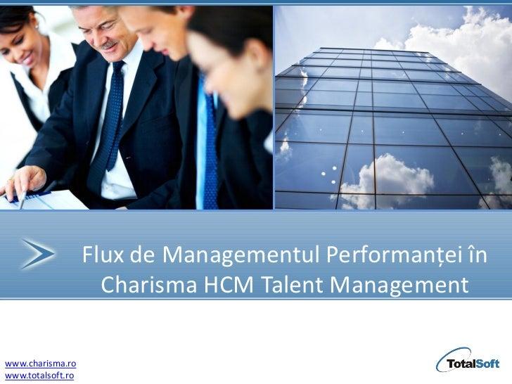 Flux de Managementul Performanței în                     Charisma HCM Talent Management                                   ...