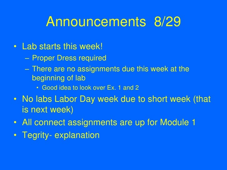 Announcements  8/29<br />Lab starts this week!<br />Proper Dress required<br />There are no assignments due this week at t...