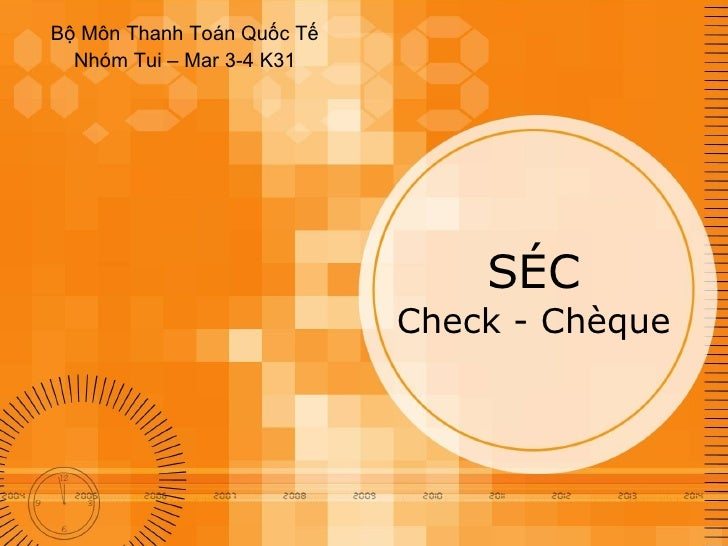 SÉC Check - Chèque Bộ Môn Thanh Toán Quốc Tế Nhóm Tui – Mar 3-4 K31