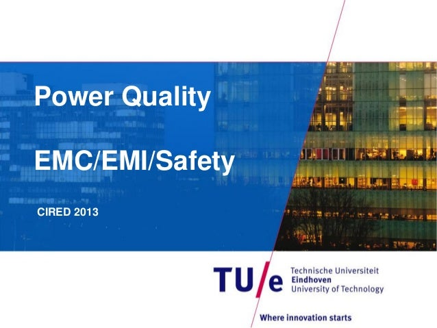 Power QualityEMC/EMI/SafetyCIRED 2013