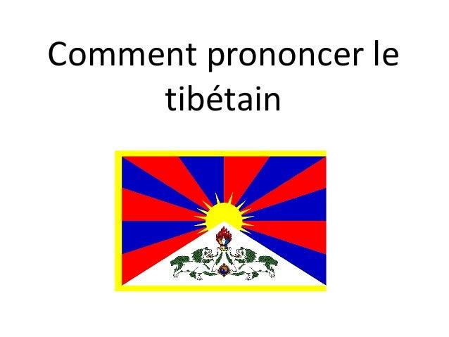 Comment prononcer le tibétain