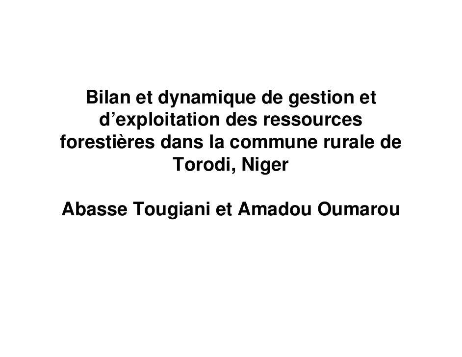 A Tougiani & A Oumarou: Bilan et dynamique de gestion et d'exploitation des ressources forestières dans la commune rurale de Torodi, Niger