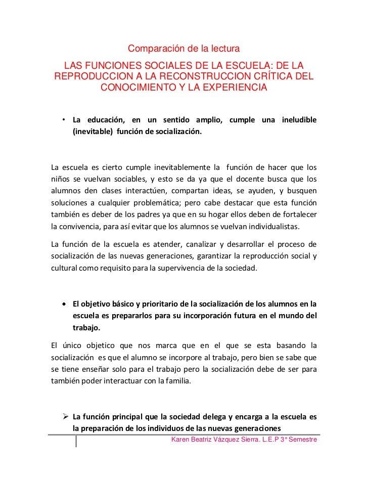 Comparación de la lectura LAS FUNCIONES SOCIALES DE LA ESCUELA: DE LAREPRODUCCION A LA RECONSTRUCCION CRÍTICA DEL       CO...