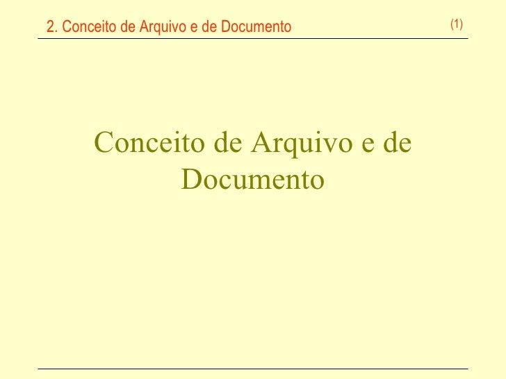 Conceito de Arquivo e de Documento