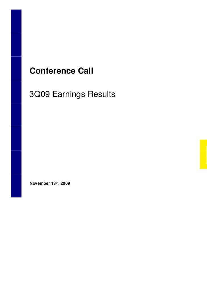 Conference Call    3Q09 Earnings Results    November 13th, 20091