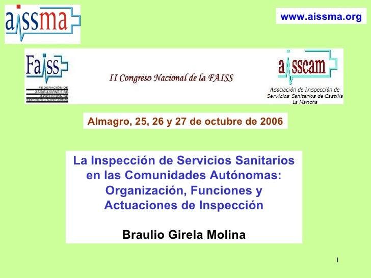 www.aissma.org Almagro, 25, 26 y 27 de octubre de 2006 La Inspección de Servicios Sanitarios en las Comunidades Autónomas:...
