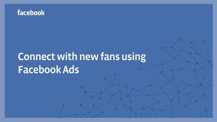 Connect with new fans using Facebook Ads