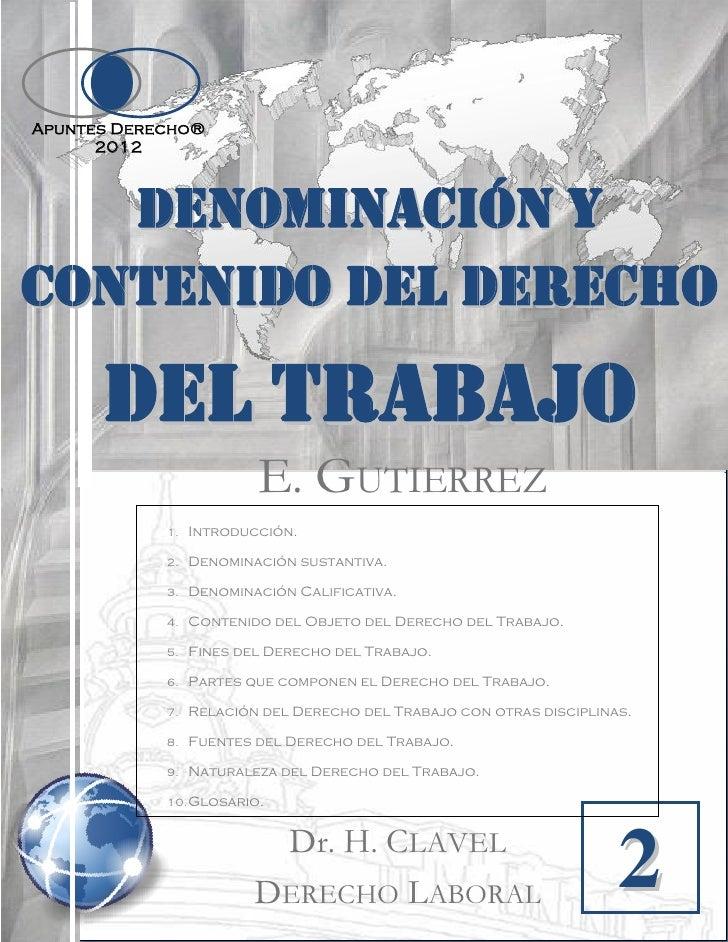 Apuntes Derecho®      2012   DENOMINACIÓN YCONTENIDO DEL DERECHO      DEL TRABAJO                          E. GUTIERREZ   ...