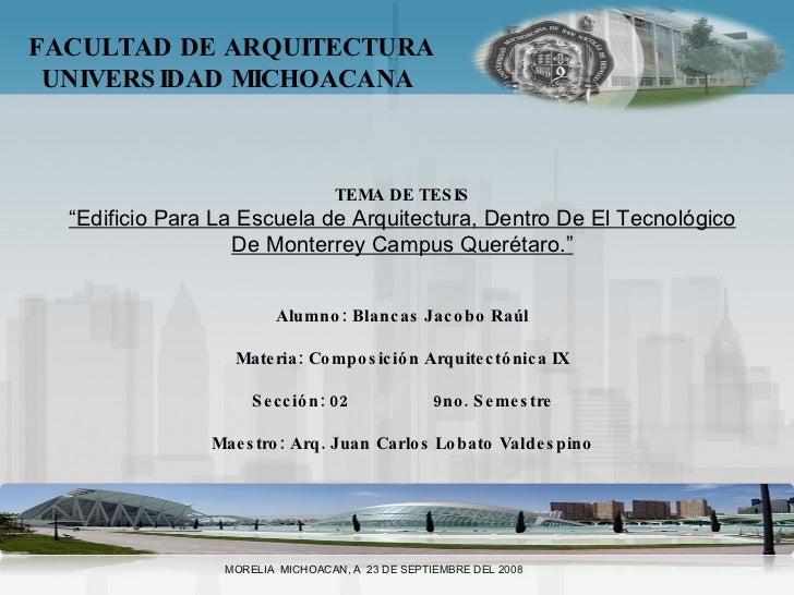 """FACULTAD DE ARQUITECTURA UNIVERSIDAD MICHOACANA  TEMA DE TESIS """" Edificio Para La Escuela de Arquitectura, Dentro De El Te..."""